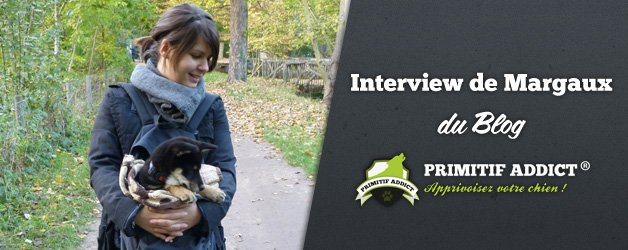 Interview de Margaux du blog primitif-addict.com