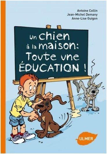 un chien a la maison toute une éducation !