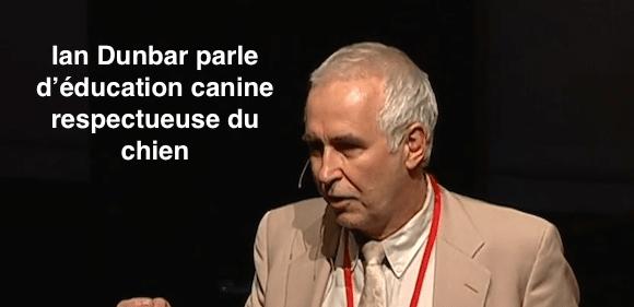 [Vidéo] Quand Ian Dunbar parle, On écoute !